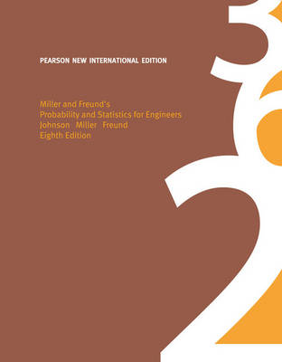 Miller & Freund's Probability and Statistics for Engineers: Pearson New International Edition