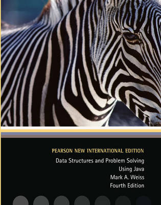 Data Structures and Problem Solving Using Java, Pearson New International Edition