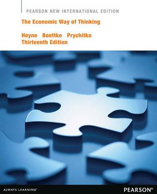 The Economic Way Of Thinking (Pearson New International Edition)