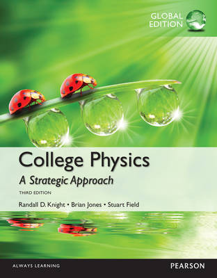 College Physics: A Strategic Approach Technology Global 3rd Edition