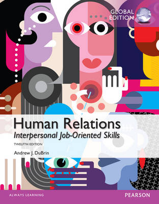 Human Relations: Interpersonal Job-Oriented Skills, Global Edition