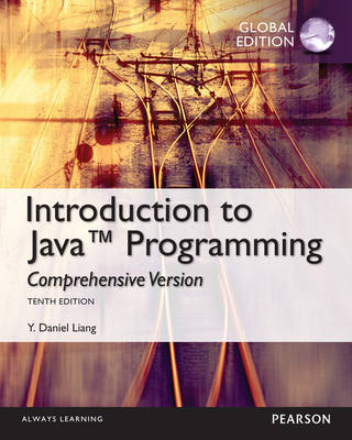 Intro Java Programming: Comprehensive Version 10th Edition (Global Edition)