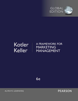 A Framework for Marketing Management, Global Edition