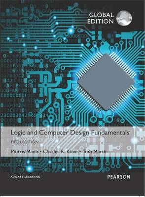 Logic and Computer Design Fundamentals, Global Edition