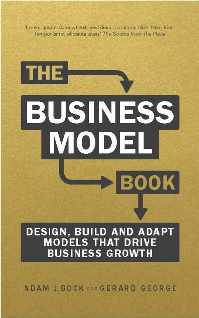 The Business Model: Design, Build and Adapt Models That Drive Business Growth