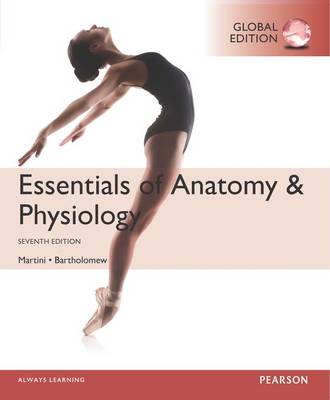 Essentials of Anatomy & Physiology: Global Edition