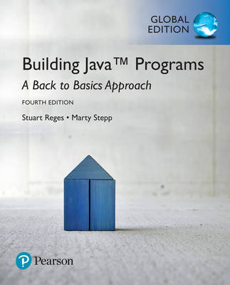Building Java Programs: A Back to Basics Approach, Global Edition