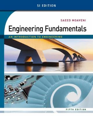 Engineering Fundamentals : An Introduction to Engineering, SI Edition