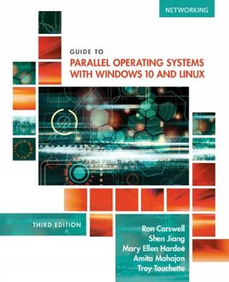 Guide to Parallel Operating Systems with Windows® 8 and Linux
