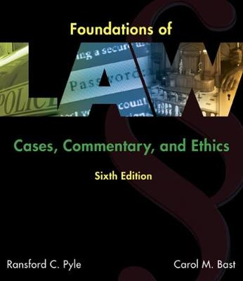 Foundations of Law : Cases, Commentary and Ethics