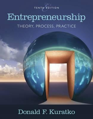 Entrepreneurship : Theory, Process, and Practice