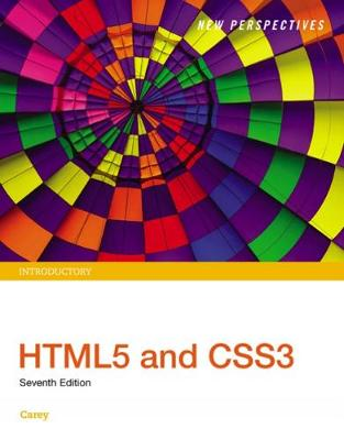 New Perspectives HTML5 and CSS3 : Introductory