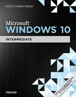 Shelly Cashman Series Microsoft Windows 10: Intermediate