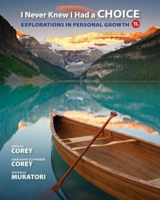 I Never Knew I Had a Choice : Explorations in Personal Growth