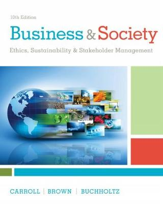 Business & Society : Ethics, Sustainability & Stakeholder Management