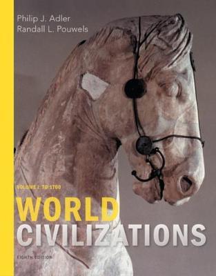 World Civilizations : Volume I: To 1700