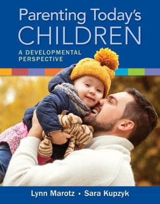 Parenting Today's Children : A Developmental Perspective