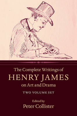 The Complete Writings of Henry James on Art and Drama 2 Volume Hardback Set