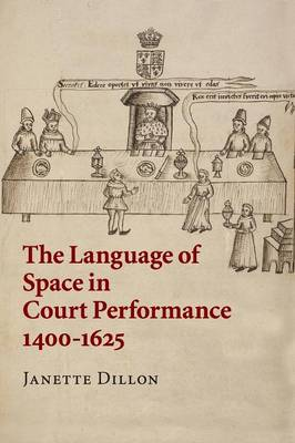 The Language of Space in Court Performance, 1400-1625