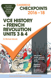 Cambridge Checkpoints VCE History - French Revolution 2016–20 and Quiz Me More