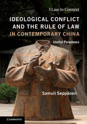 Ideological Conflict and the Rule of Law in Contemporary China: Useful Paradoxes