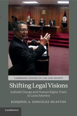 Shifting Legal Visions: Judicial Change and Human Rights Trials in Latin America