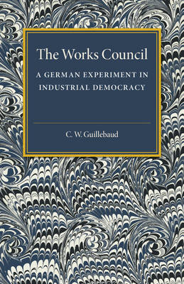 The Works Council: A German Experiment in Industrial Democracy
