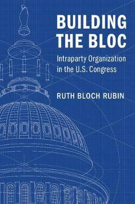 Building the Bloc: Intraparty Organization in the US Congress