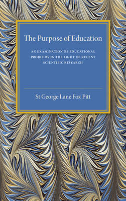 The Purpose of Education: An Examination of Educational Problems in the Light of Recent Scientific Research
