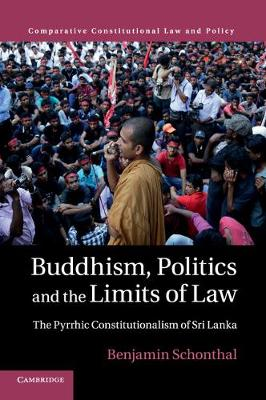 Buddhism, Politics and the Limits of Law: The Pyrrhic Constitutionalism of Sri Lanka