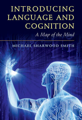 Introducing Language and Cognition: A Map of the Mind
