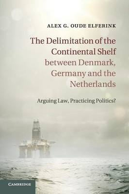 The Delimitation of the Continental Shelf between Denmark, Germany and the Netherlands: Arguing Law, Practicing Politics?