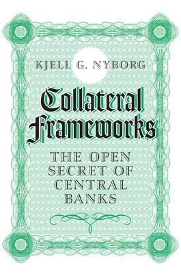 Collateral Frameworks: The Open Secret of Central Banks