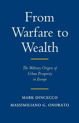 From Warfare to Wealth: The Military Origins of Urban Prosperity in Europe