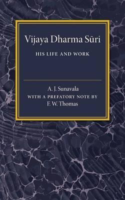 Vijaya Dharma Suri: His Life and Work