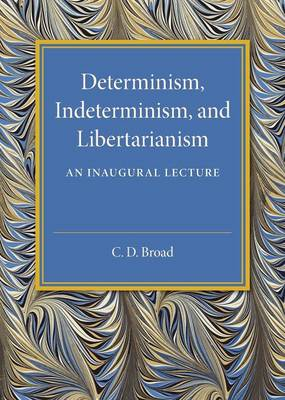 Determinism, Indeterminism, and Libertarianism: An Inaugural Lecture