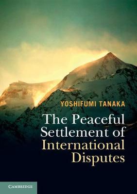 The Peaceful Settlement of International Disputes