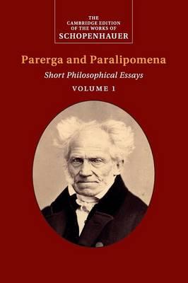 Schopenhauer: Parerga and Paralipomena: Volume 1: Short Philosophical Essays