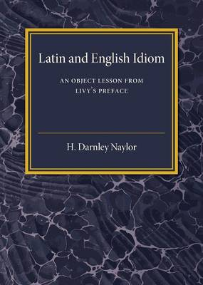 Latin and English Idiom: An Object Lesson from Livy's Preface