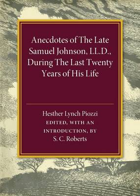 Anecdotes of the Late Samuel Johnson: During the Last Twenty Years of his Life
