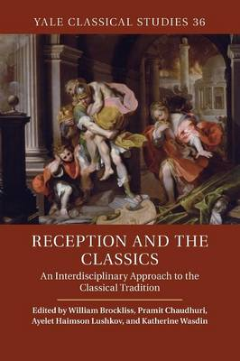 Reception and the Classics: An Interdisciplinary Approach to the Classical Tradition