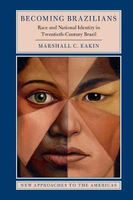 Becoming Brazilians: Race and National Identity in Twentieth-Century Brazil