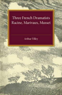 Three French Dramatists: Racine, Marivaux, Musset