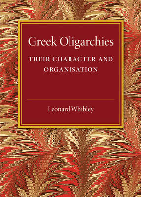 Greek Oligarchies: Their Character and Organisation
