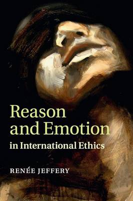 Reason and Emotion in International Ethics