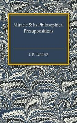 Miracle and its Philosophical Presuppositions: Three Lectures Delivered in the University of London 1924