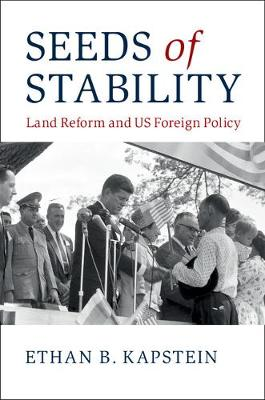 Seeds of Stability: Land Reform and US Foreign Policy