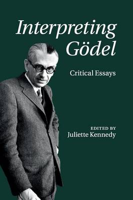 Interpreting Goedel: Critical Essays