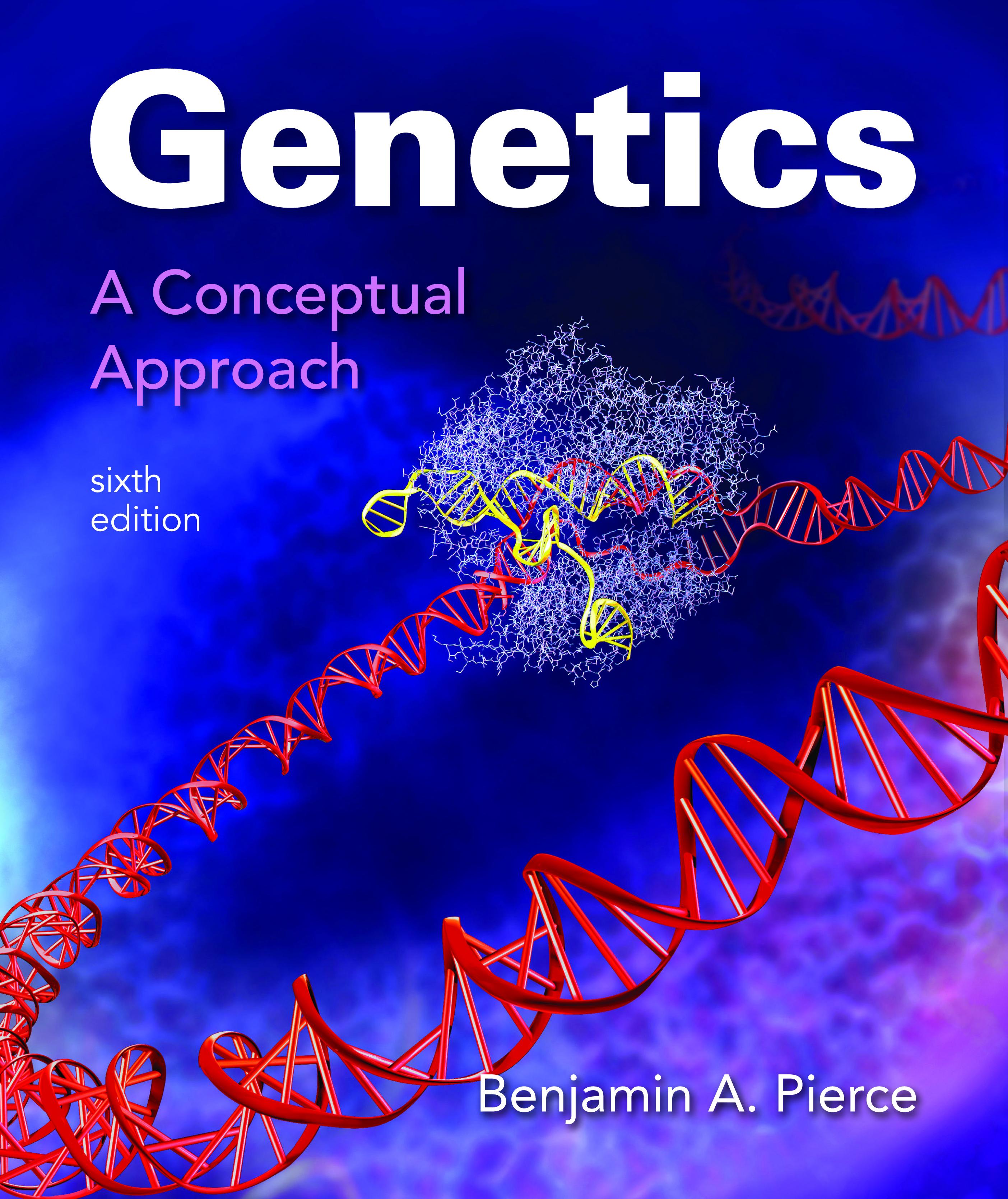 Genetics: A Conceptual Approach 6e