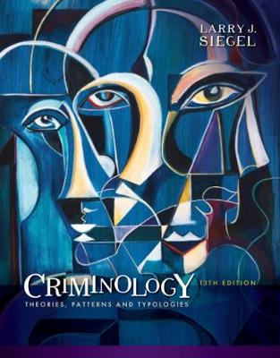 Criminology : Theories, Patterns and Typologies